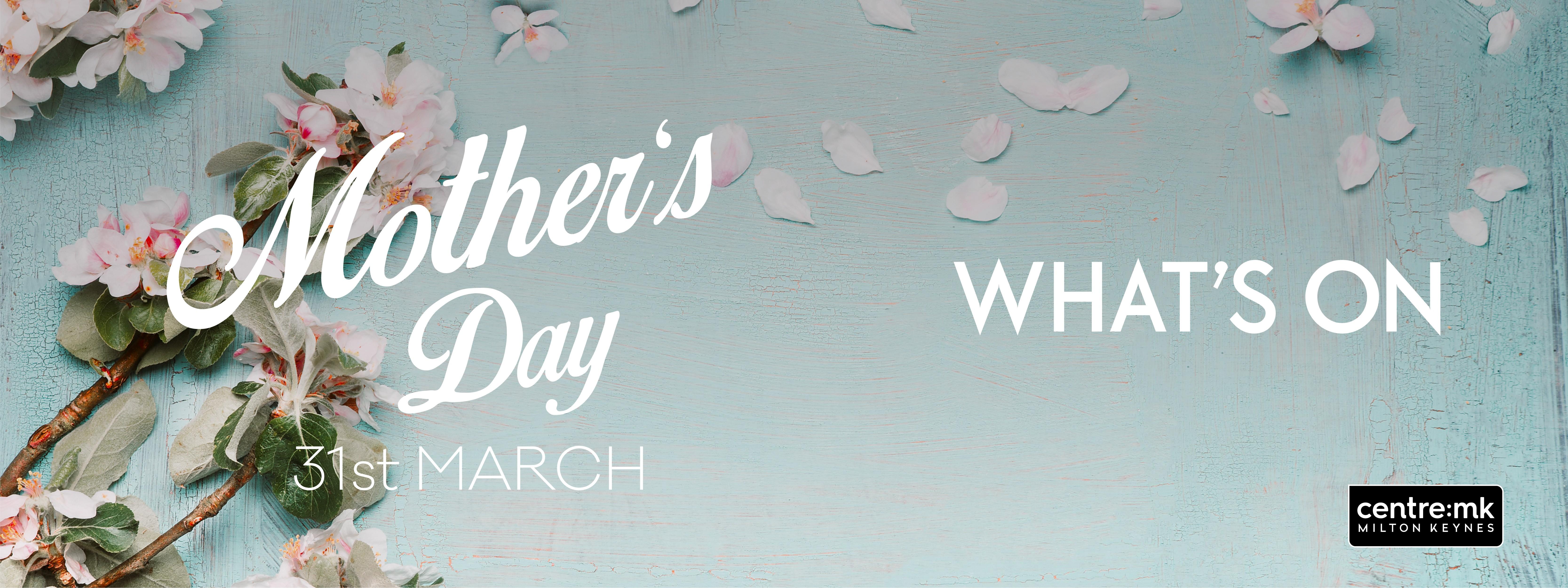 d2b99a33b5f What s on this Mother s Day at centre mk - Centre MK - The Largest Shopping  Centre in Milton Keynes